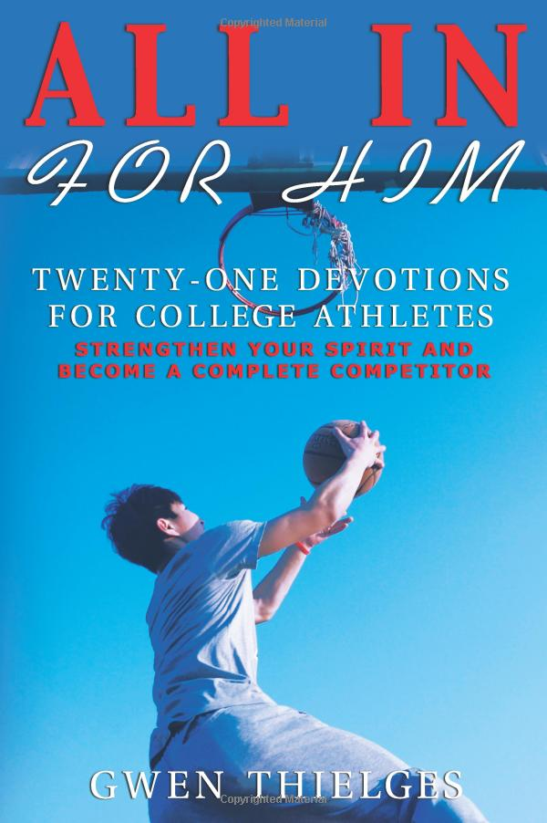 All In For Him: Twenty-One Devotions for College Athletes